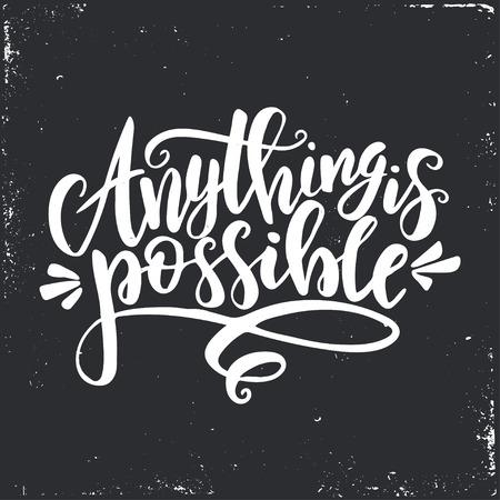 Tutto è possibile. Manifesto di tipografia disegnato a mano di vettore di Inspirational. T shirt design calligrafico.