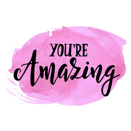 You are amazing. Hand drawn typography poster. Conceptual handwritten phrase.T shirt hand lettered calligraphic design. Inspirational vector