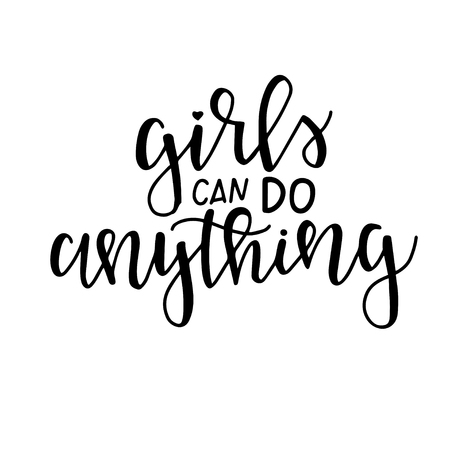 Girls can do anything Hand drawn typography poster or cards. Conceptual handwritten phrase.T shirt hand lettered calligraphic design. Inspirational vector