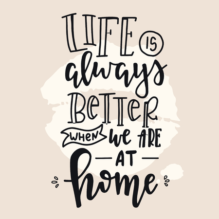 Life is always better when we are together Hand drawn typography poster. Conceptual handwritten phrase Home and Family T shirt hand lettered calligraphic design. Inspirational vector
