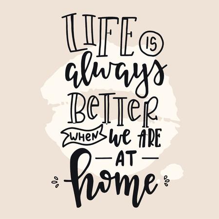 Das Leben ist immer besser, wenn wir zusammen sind. Handgezeichnetes Typografie-Poster. Konzeptionelle handgeschriebene Phrase Haus und Familie T-Shirt Hand beschriftet kalligraphisches Design. Inspirierender Vektor Vektorgrafik