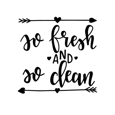 So fresh and so clean Hand drawn typography poster. Conceptual handwritten phrase Home and Family T shirt hand lettered calligraphic design. Inspirational vector Stock fotó