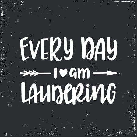 Every day i am laundering Hand drawn typography poster. Conceptual handwritten phrase Home and Family T shirt hand lettered calligraphic design. Inspirational vector Çizim