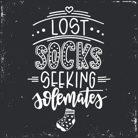 Lost socks seeking solemates Hand drawn typography poster. Conceptual handwritten phrase Home and Family T shirt hand lettered calligraphic design. Inspirational vector Stok Fotoğraf - 112471357