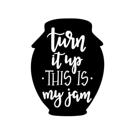 Alza il volume, questa è la mia marmellata Poster tipografico disegnato a mano. Frase scritta concettuale casa e famiglia T-shirt design calligrafico con lettere a mano. vettore di ispirazione