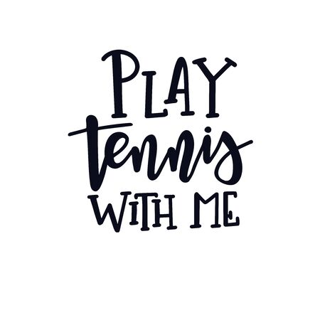 Tennis Hand drawn typography poster. Conceptual handwritten phrase vector Illustration