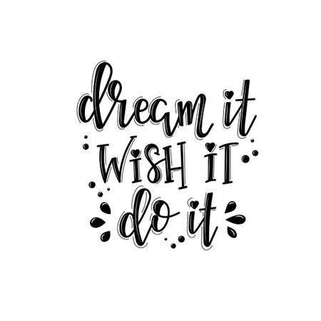 Dream it wish it do it lettering, motivational quote for handicraft market. Humorous quote for a person whose hobby is hand made. Vector