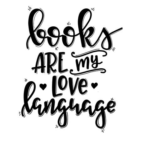 Books and reading lettering set Hand drawn typography poster. Conceptual handwritten phrase T shirt hand lettered calligraphic design. Inspirational vector