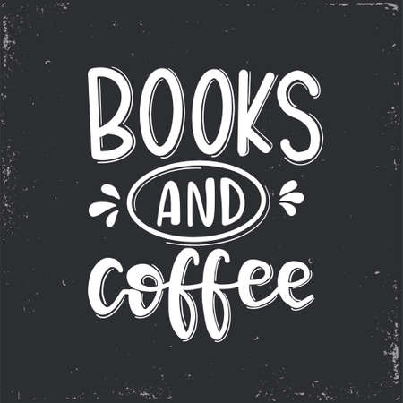 Books and coffee lettering, motivational quote Vector illustration Ilustrace
