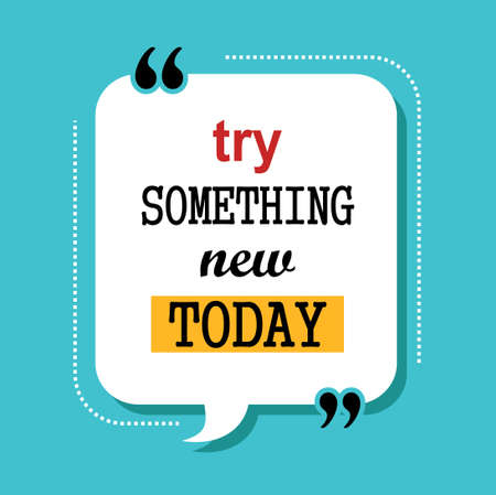 try something new today motivational quotes Vector Illustration