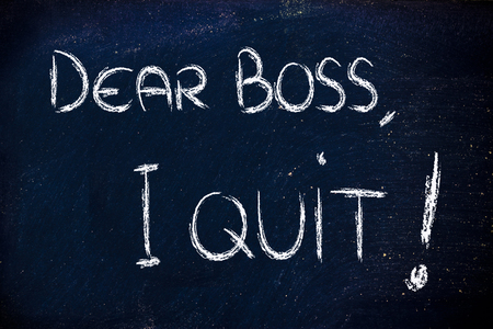 chalk writings on blackboard: Dear boss I quit photo