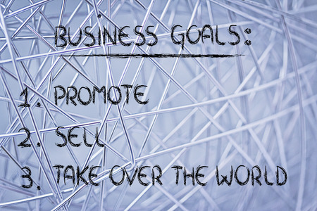marketshare: list of goals for business success: promote, sell, take over the world
