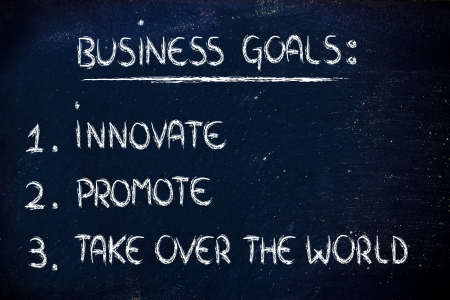 marketshare: list of goals for business success: innovate, promote, take over the world Stock Photo