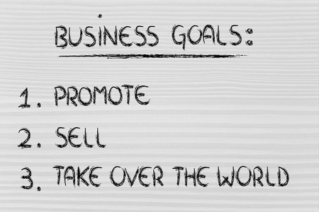 list of goals for business success: promote, sell, take over the world photo