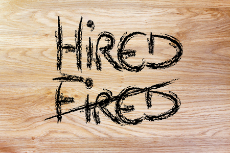 hired: turn the word Fired into Hired