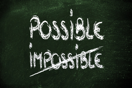 possible vs. impossible, choose your vision