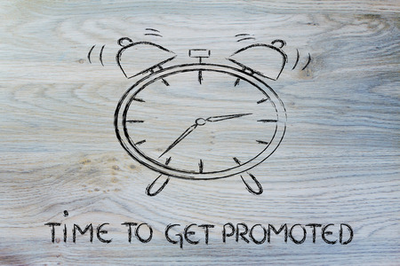 promoted: get promoted, concept of not wasting time, alarm ringing Stock Photo
