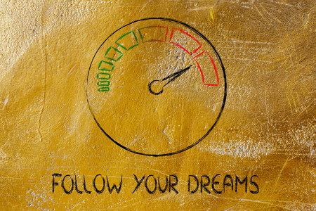 follow your dreams, speedometer as symbol of reaching your goals fast