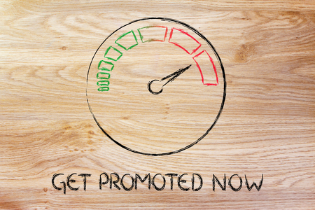 promoted: get promoted now, speedometer as symbol of reaching your goals fast