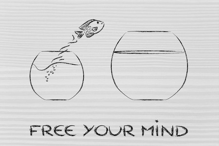 unconventionally: think unconventionally and free your mind, fish jumping into a bigger bowl