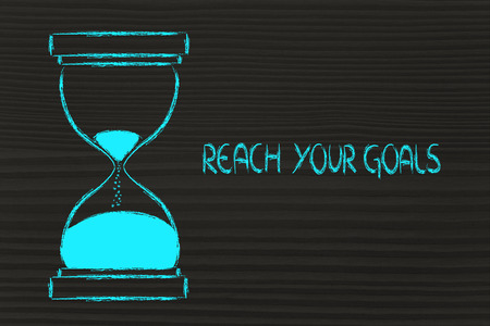 concept of not wasting time: reach your goals now, hourglass time photo