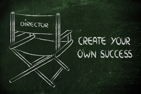 director chair: create your own story, be the director of your own life