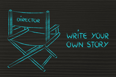create your own story, be the director of your own life photo