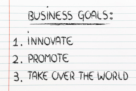 list of goals for business success: innovate, promote, take over the world Stock Photo