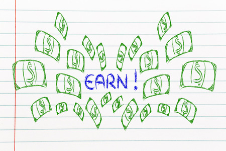 earn money: funny illustration with money exploding out of the command Earn!