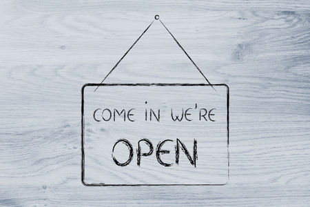 shop opening hours: sale and retail: Come in were open shop sign