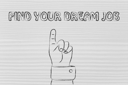 reach customers: hand pointing up at the concept of Finding your dream job