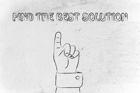 reach customers: hand pointing up at the concept of Finding the best solution