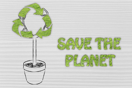 land management: the Green eonomy: plant with Recycle symbol on his foliage, with writing Save the planet