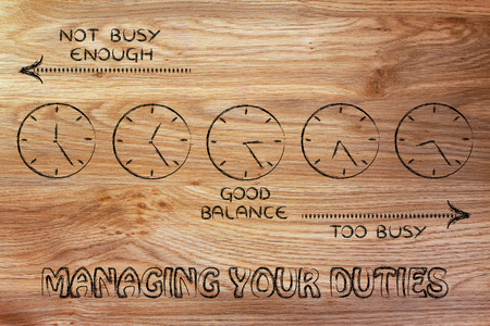 duties: managing your duties: find a good balance between too busy and not enough