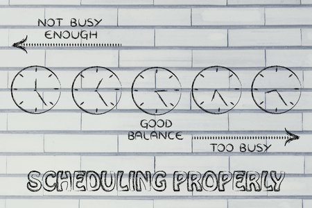 enough: scheduling properly: find a good balance between too busy and not enough Stock Photo