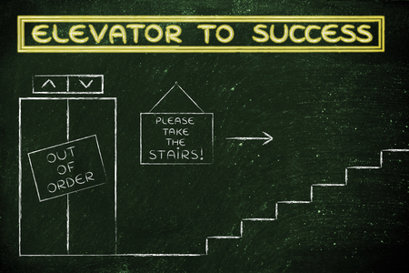 take time out: concept of success requiring time and effort: out of order elevator, you gotta take the stairs (glowing version)