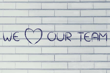 our: illustration with the writing we love (heart) our team
