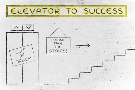out of order: concept of success requiring time and effort: out of order elevator, you gotta take the stairs (glowing version)