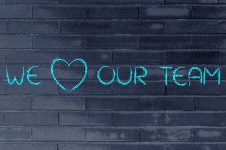 employee satisfaction: illustration with the writing we love (heart) our team