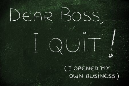 business roles: handwritten message to the boss: I quit, I opened my own business
