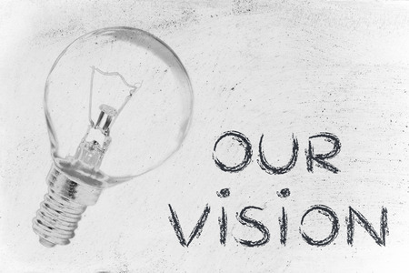 our vision: the brilliant ideas behind our vision, illustration with real lightbulb for institutional communication