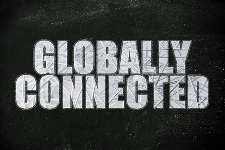 globally: the words Globally Connected with metallic net overlay