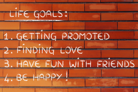 promoted: list of life goals: getting promoted, finding love, have fun, be happy