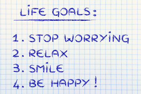 worrying: list of happy lifestyle goals: stop worrying, relax, smile, be happy Stock Photo