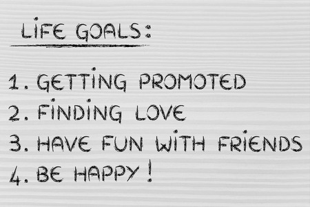 finding love: list of life goals: getting promoted, finding love, have fun, be happy