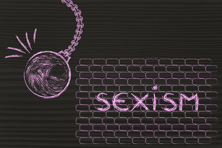 building a better world, metaphor with wrecking ball destroying a wall of sexism