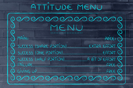 efforts: attitudes menu: choosing between making the efforts to reach success or failing for free