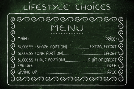 efforts: lifestyles choices menu: making the efforts to reach success or failing for free
