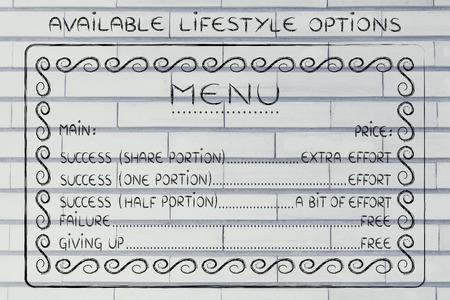 efforts: menu of available lifestyle choices: making the efforts to reach success or failing for free
