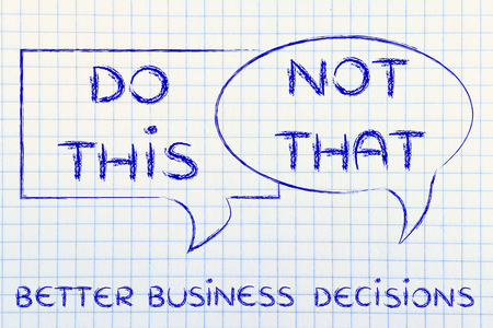 better business: tips about better business decisions: do this, not that, Stock Photo
